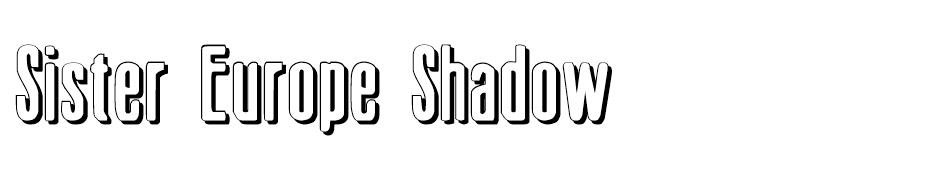 Sister Europe Shadow font