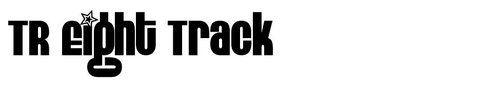 TR Eight Track font