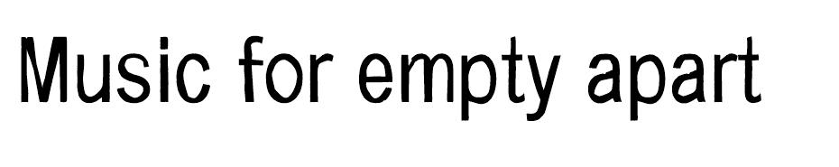 Music for empty apartments font